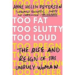 Too Fat  Too Slutty  Too Loud. Anne Helen Petersen  - Buch