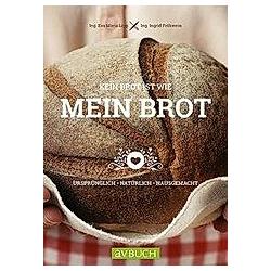 Kein Brot ist wie mein Brot. Ingrid Fröhwein  Eva Maria Lipp  - Buch