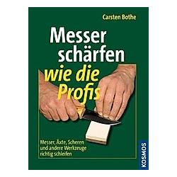 Messer schärfen wie die Profis. Carsten Bothe  - Buch