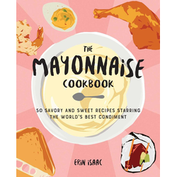 The Mayonnaise Cookbook: eBook von Erin Isaac