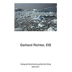 Gerhard Richter. Eis. Gerhard Richter  - Buch
