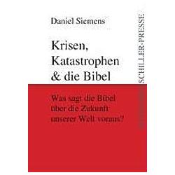 Krisen  Katastrophen und die Bibel. Daniel Siemens  - Buch
