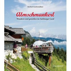 Almschmankerl als Buch von Herbert Gschwendtner