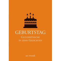 Geburtstag - Glückwünsche in zehn Gedichten