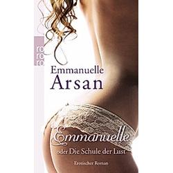 Emmanuelle oder Die Schule der Lust. Emmanuelle Arsan  - Buch