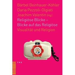 Religiöse Blicke - Blicke auf das Religiöse als Buch von