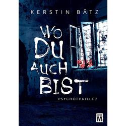 Wo du auch bist als Buch von Kerstin Bätz