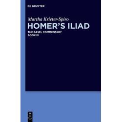 Homer's Iliad. Book 03 als Buch von Martha Krieter-Spiro/ Joachim Latacz/ Anton Bierl