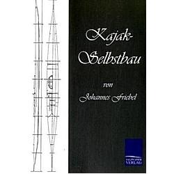 Kajak-Selbstbau. Johannes Friebel  - Buch