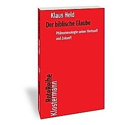 Der biblische Glaube. Klaus Held  - Buch