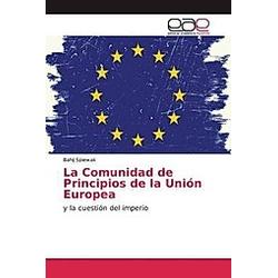 La Comunidad de Principios de la Unión Europea. Bahij Spiewak  - Buch
