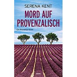 Mord auf Provenzalisch. Serena Kent  - Buch