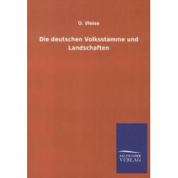 Die deutschen Volksstämme und Landschaften als Buch von O. Weise