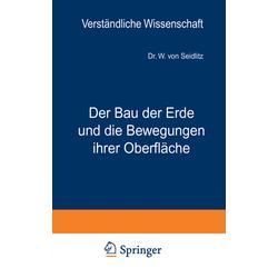 Der Bau der Erde und die Bewegungen ihrer Oberfläche als Buch von W. von Seidlitz