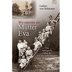 Wir nannten sie Mutter Eva. Lothar von Seltmann  - Buch