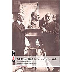 Adolf von Hildebrand und seine Welt. Adolf von Hildebrand  - Buch