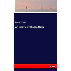 An Essay on Tobacco-Using