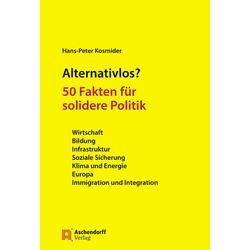Alternativlos? als Buch von Hans-Peter Kosmider