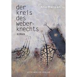 Der Kreis des Weberknechts als Buch von Ana Marwan