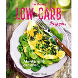 Low-Carb-Rezepte als Buch von Ira König