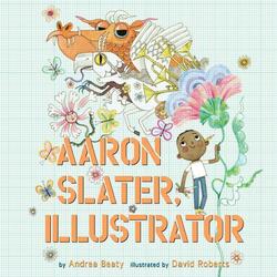 Aaron Slater Illustrator als Hörbuch CD von Andrea Beaty