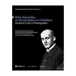 Oskar Kokoschka - ein Künstlerleben in Lichtbildern Oskar Kokoschka - An Artist's Life in Photographs; Oskar Kokoschka - - Buch