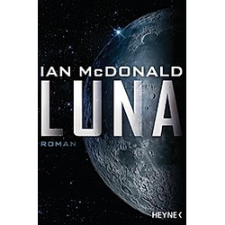 Luna / Luna Saga Bd.1. Ian Mcdonald  - Buch
