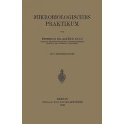 Mikrobiologisches Praktikum: eBook von Alfred Koch