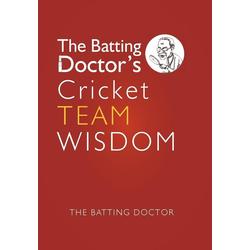 The Batting Doctors Cricket Team Wisdom als Buch von The Batting Doctor