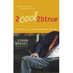 2cool2btrue: eBook von Simon Brooke