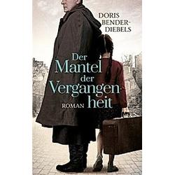 Der Mantel der Vergangenheit. Doris Bender-Diebels  - Buch