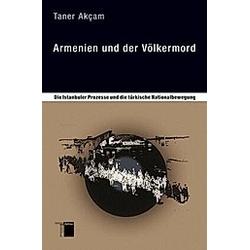 Armenien und der Völkermord. Taner Akcam  - Buch