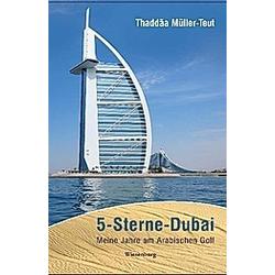 5-Sterne-Dubai. Thaddäa Müller-Teut  - Buch