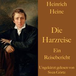 Heinrich Heine: Die Harzreise als Hörbuch Download von Heinrich Heine