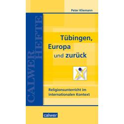 Tübingen Europa und zurück als Buch von Peter Kliemann