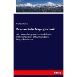Das chronische Magengeschwür als Buch von Gustav Hauser