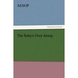 The Baby's Own Aesop als Buch von Aesop