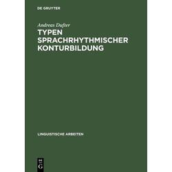 Typen sprachrhythmischer Konturbildung als Buch von Andreas Dufter