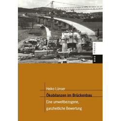 Ökobilanzen im Brückenbau als Buch von Heiko Lünser