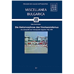 Die Metamorphose des Staatssozialismus. Peter Bachmaier  - Buch