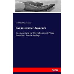 Das Süsswasser-Aquarium als Buch von Emil Adolf Rossmässler