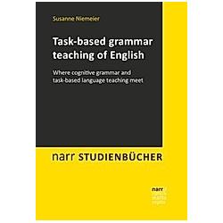 Task-based grammar teaching of English. Susanne Niemeier  - Buch