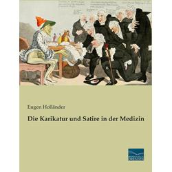 Die Karikatur und Satire in der Medizin als Buch von