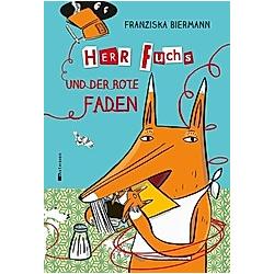 Herr Fuchs und der rote Faden / Herr Fuchs Bd.2. Franziska Biermann  - Buch