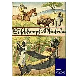 Buschkampf in Ostafrika. Otto Pentzel  - Buch