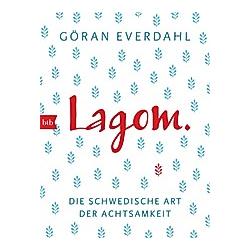 LAGOM. Die schwedische Art der Achtsamkeit