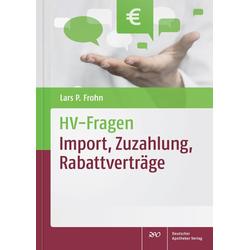 HV-Fragen: Import Zuzahlung Rabattverträge als Buch von Lars Peter Frohn