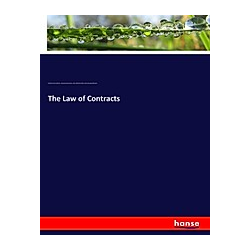The Law of Contracts. William Henry Rawle  John George Malcolm  George Sharswood  John William Smith  - Buch