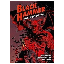 Age of Doom. Buch 1 / Black Hammer Bd.3. Jeff Lemire  - Buch