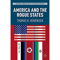 America and the Rogue States. T. Henriksen  - Buch